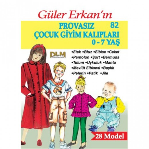 Güler Erkan 28 Model 0-7 Yaş Provasız Çocuk Giyim Kalıpları